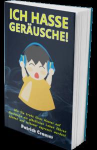 """Mein neues Buch """"Ich hasse Geräusche!"""" über Misophonie bzw. Geräuschempfindlichkeit"""
