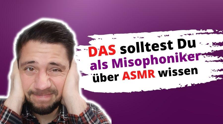 ASMR und Misophonie - DAS solltest Du wissen!